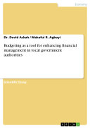 Budgeting as a tool for enhancing financial management in local government authorities