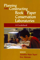 Planning and Constructing Book and Paper Conservation Laboratories