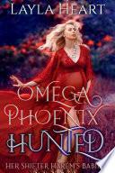 Omega Phoenix  Hunted  Her Shifter Harem   s Babies 2  Book