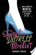 The Damsel in Distress Mindset