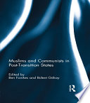 Muslims and Communists in Post Transition States