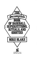 The Incomplete Book of Baseball Superstitions  Rituals  and Oddities