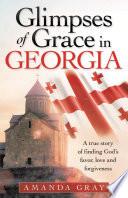 Glimpses of Grace in Georgia