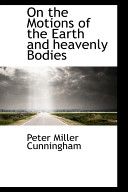 On the Motions of the Earth and Heavenly Bodies