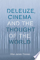 Deleuze  Cinema and the Thought of the World