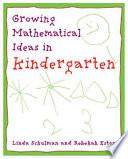 Growing Mathematical Ideas in Kindergarten