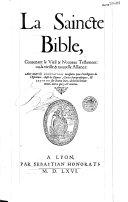 La Saincte Bible contenant le Vieil et Nouveau Testament ou la vieille et nouvelle alliance