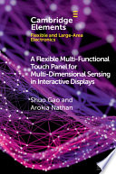 A Flexible Multi Functional Touch Panel for Multi Dimensional Sensing in Interactive Displays