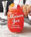 The Mason Jar Cocktail Companion Book