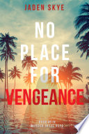 No Place For Vengeance Murder In The Keys Book 3