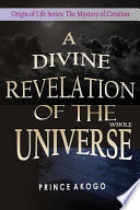 A Divine Revelation of the Whole Universe