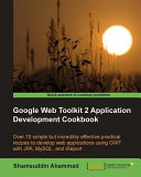 Google Web Toolkit 2 Application Development Cookbook