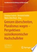 Grenzen überschreiten, Pluralismus wagen – Perspektiven sozioökonomischer Hochschullehre