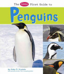 The Pebble First Guide to Penguins