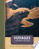 """Voyages in World History, Complete, Brief"" by Valerie Hansen, Kenneth R. Curtis"