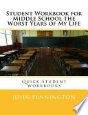 Student Workbook for Middle School the Worst Years of My Life