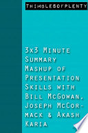 3x3 Minute Summary Mashup Of Presentation Public Speaking Skills With Bill Mcgowan Joseph Mccormack And Akash Karia