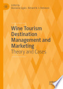 """""""Wine Tourism Destination Management and Marketing: Theory and Cases"""" by Marianna Sigala, Richard N.S. Robinson"""