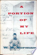 A Portion Of My Life  Being Of Short   Imperfect History Written While A Prisoner Of War On Johnson   s Island  1864 Book