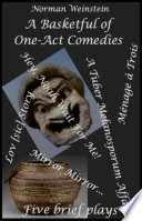 A Basketful of One Act Comedies