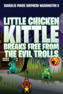 Little Chicken Kittle Breaks Free From The Evil Trolls ebook
