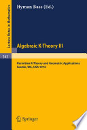 Algebraic K-Theory III. Proceedings of the Conference Held at the Seattle Research Center of Battelle Memorial Institute, August 28 - September 8, 1972