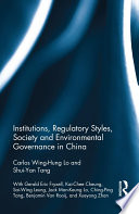 Institutions  Regulatory Styles  Society and Environmental Governance in China