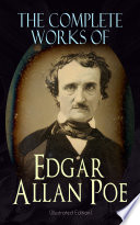 The Complete Works of Edgar Allan Poe  Illustrated Edition