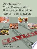 Validation of Food Preservation Processes based on Novel Technologies