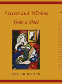 Letters And Wisdom from a Poet