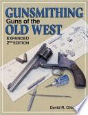 Gunsmithin - Guns of the Old West