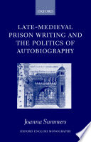 Late-Medieval Prison Writing and the Politics of Autobiography