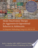 Mode Deactivation Therapy for Aggression and Oppositional Behavior in Adolescents
