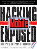 Hacking Exposed Mobile  : Security Secrets & Solutions