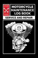 Motorcycle Maintenance Log Book  Service and Repair Record Book for All Motorcycles 6x9 100 Pages