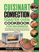Cuisinart Convection Toaster Oven Cookbook for Beginners Pdf/ePub eBook