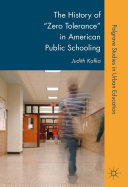 The History of  Zero Tolerance  in American Public Schooling