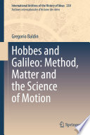 Hobbes and Galileo  Method  Matter and the Science of Motion