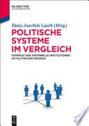 Politische Systeme im Vergleich  : Formale und informelle Institutionen im politischen Prozess