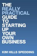 The Really Practical Guide to Starting Up Your Own Business