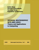 Interval Neutrosophic Sets and Logic  Theory and Applications in Computing