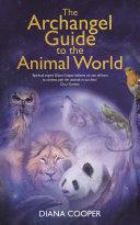 The Archangel Guide to the Animal World Pdf/ePub eBook