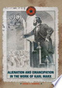 Alienation and Emancipation in the Work of Karl Marx