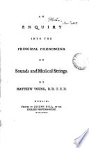 An Enquiry Into The Principal Ph Nomena Of Sounds And Musical Strings By Matthew Young