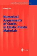 Numerical Assessments of Cracks in Elastic Plastic Materials