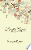 Double Circle   A Story of Love to Naxalism Book PDF