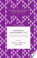Community Engagement 2 0   Dialogues on the Future of the Civic in the Disrupted University Book
