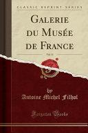 Galerie du Musée de France, Vol. 11 (Classic Reprint)