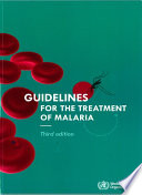Guidelines For The Treatment Of Malaria Third Edition Book PDF