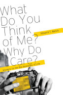 What Do You Think of Me? Why Do I Care?